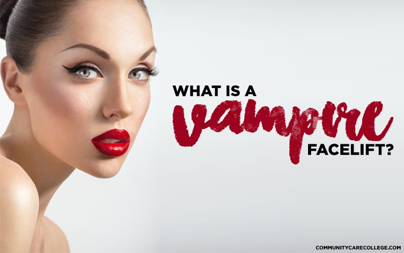 What is a Vampire Facelift? - Community Care College