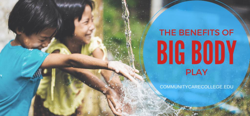 Benefits of Big Body Play