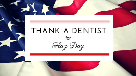 Thank a Dentist for Flag Day